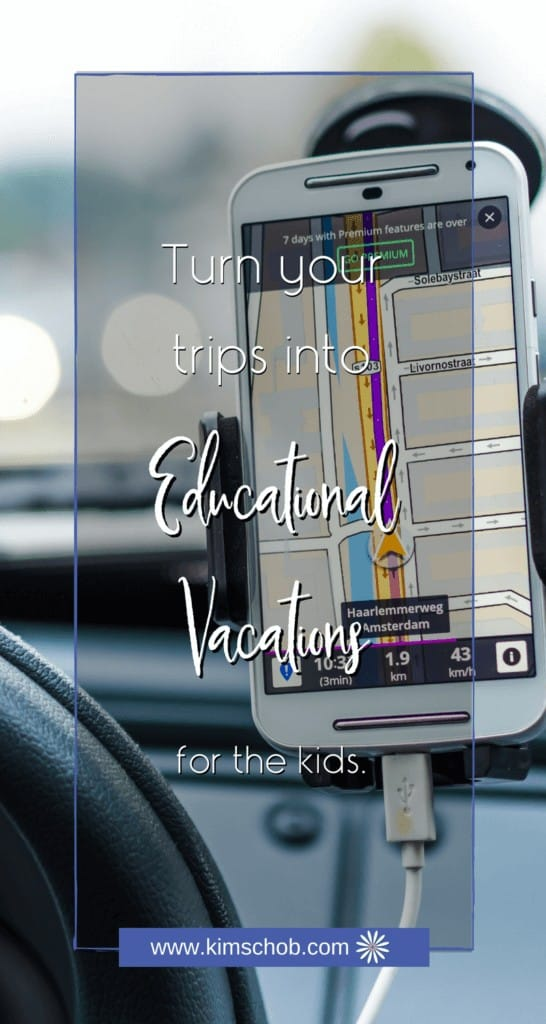 Turn your trips into educational vacations