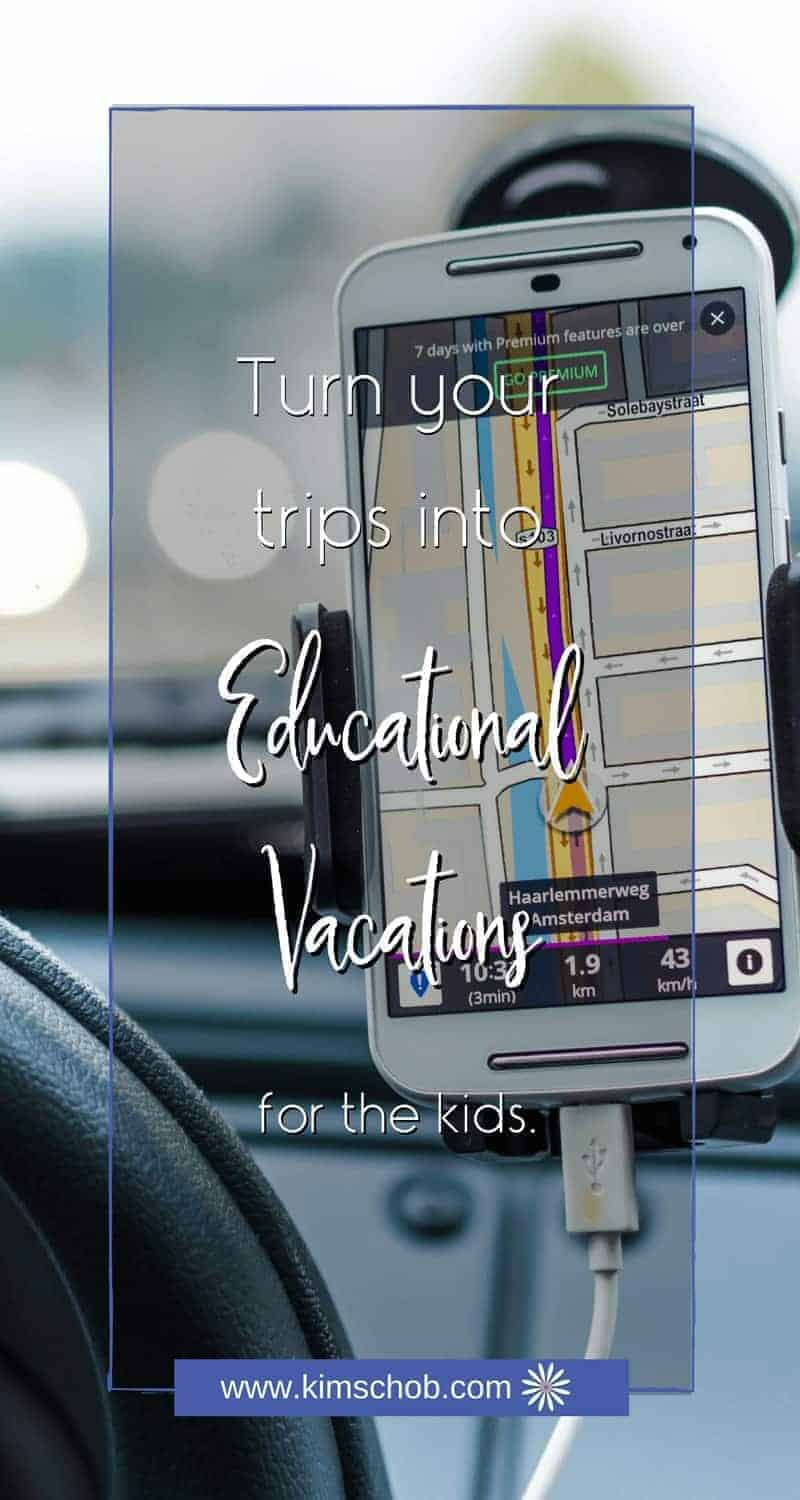 How To Turn Trips into Educational Vacations for Kids | kimschob.com #educational #kids