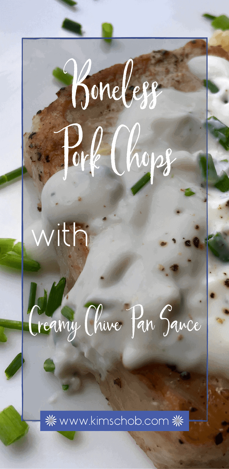 Boneless Pork Chops | with Creamy Chive Pan Sauce, Another #quickandeasy weeknight meal you can have on the table in less than 30 minutes | kimschob.com #recipe