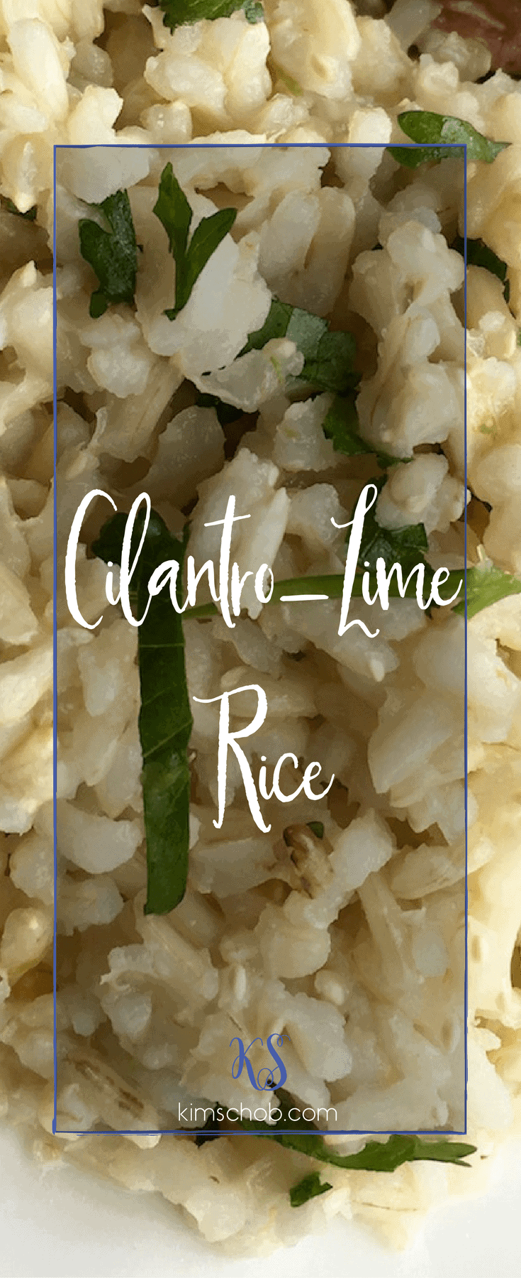 Cilantro-Lime Rice | The way Lime and cilantro are paired to create a classic flavor combination that brings added depth to your dishes | kimschob.com