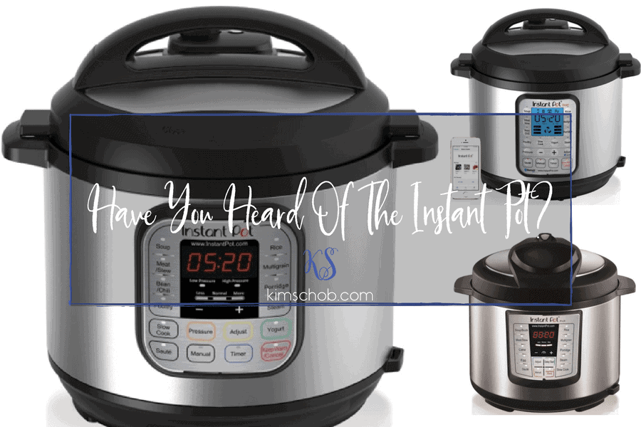 Have You Heard Of The Instant Pot?