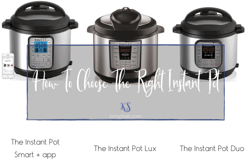 How To Choose The Right Instant Pot | kimschob.com