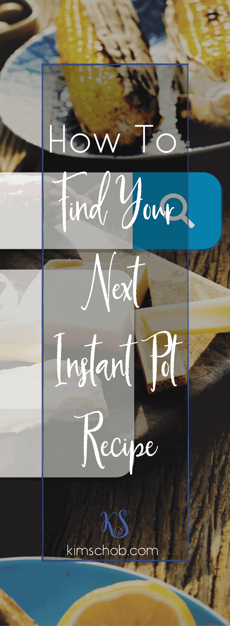 How To Find Your Next Instant Pot Recipes | #instantpotrecipes #kimschob #instantpot
