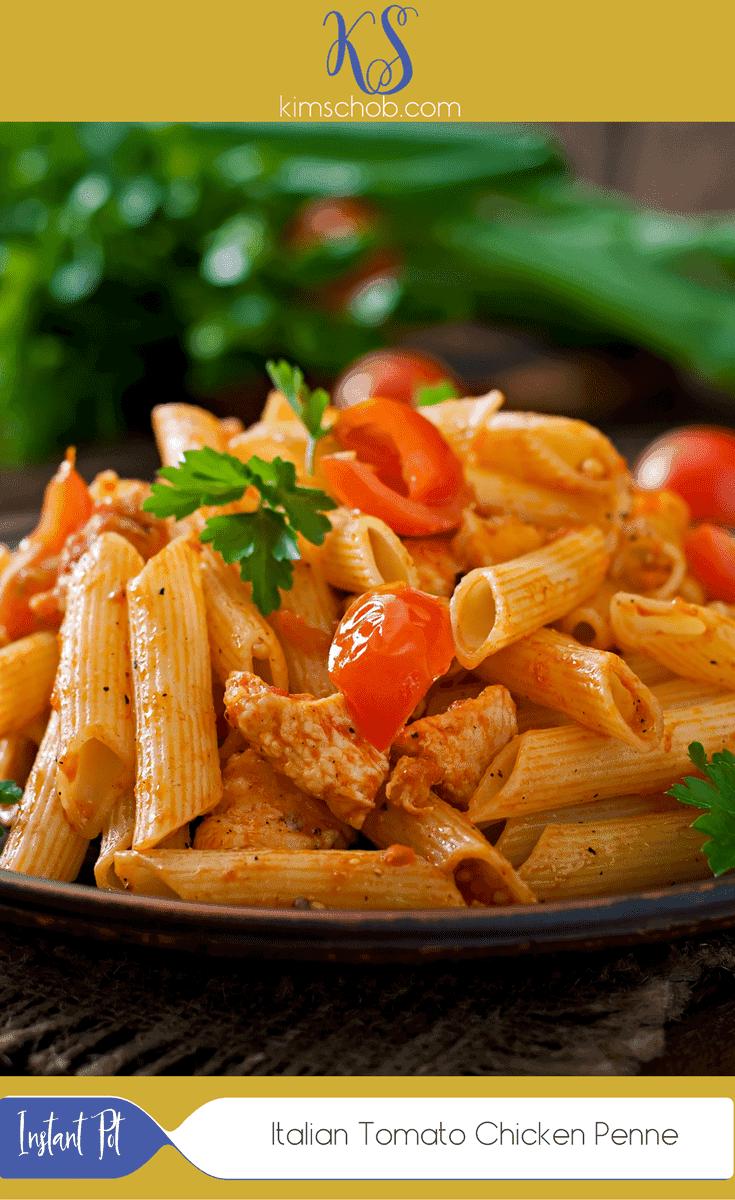 Instant Pot-Italian Tomato Chicken Penne | kimschob.com