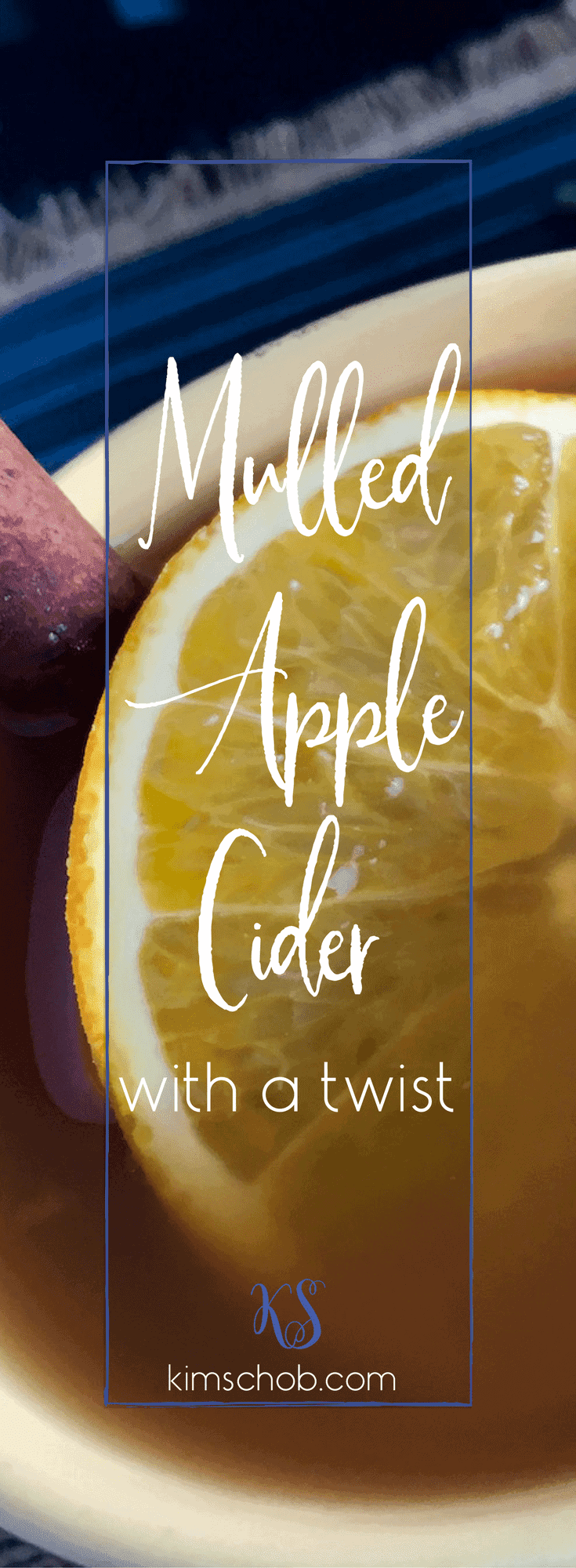 """Mulled Apple Cider with a Twist 