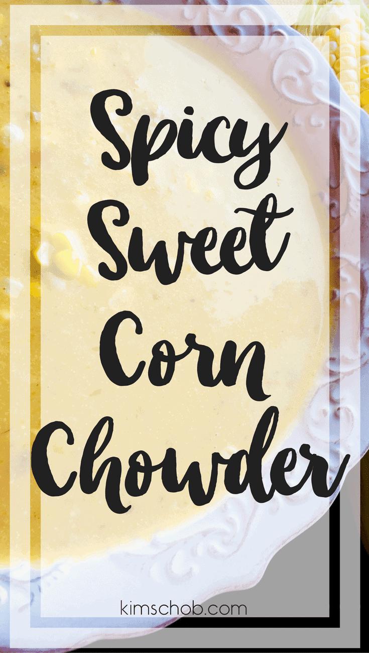 Spicy Sweet Corn Chowder | kimschob.com