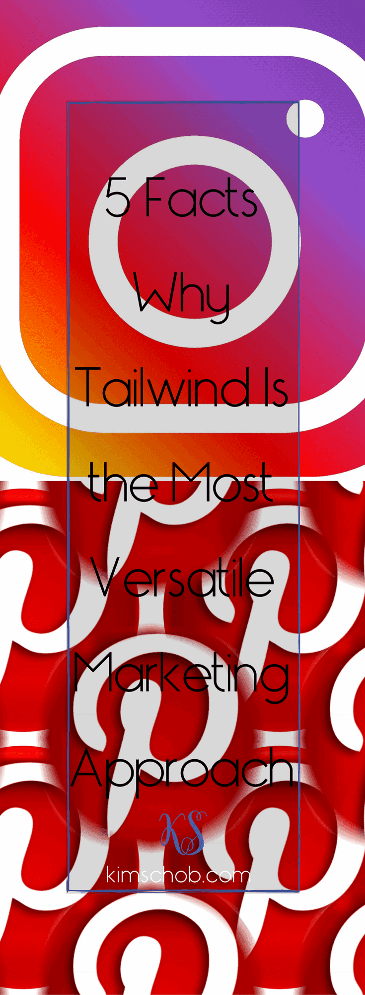 5 Facts Why Tailwind Is the Most Versatile Instagram & Pinterest Marketing Approach| kimschob.com | #tailwindapp #marketingapproach