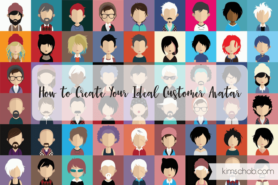 How to Create Your Ideal Customer Avatar | kimschob.com