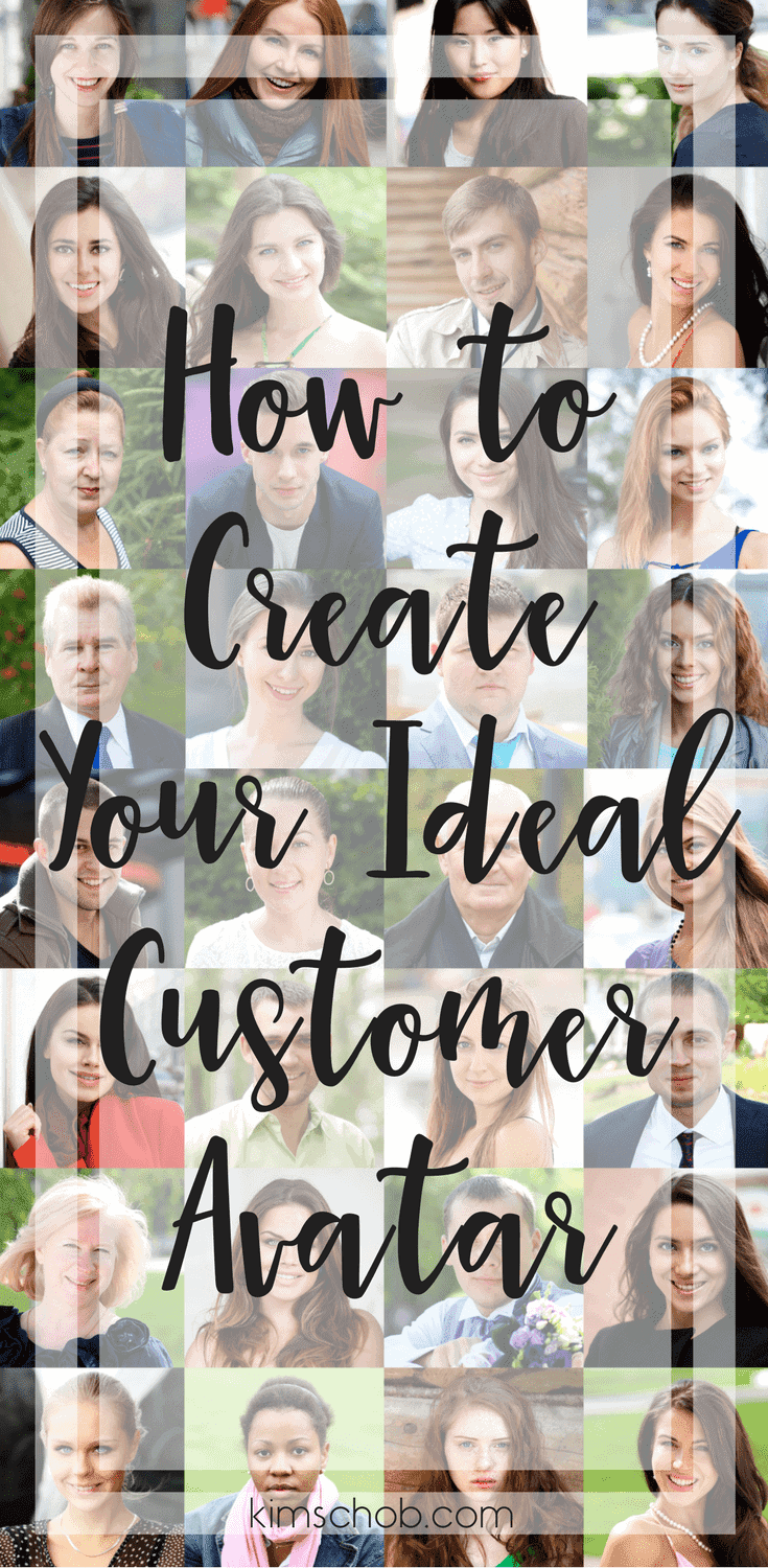 How to Create Your Ideal Customer Avatar | kimschob.com #customeravatar #idealcustomer #createcustomeravatar