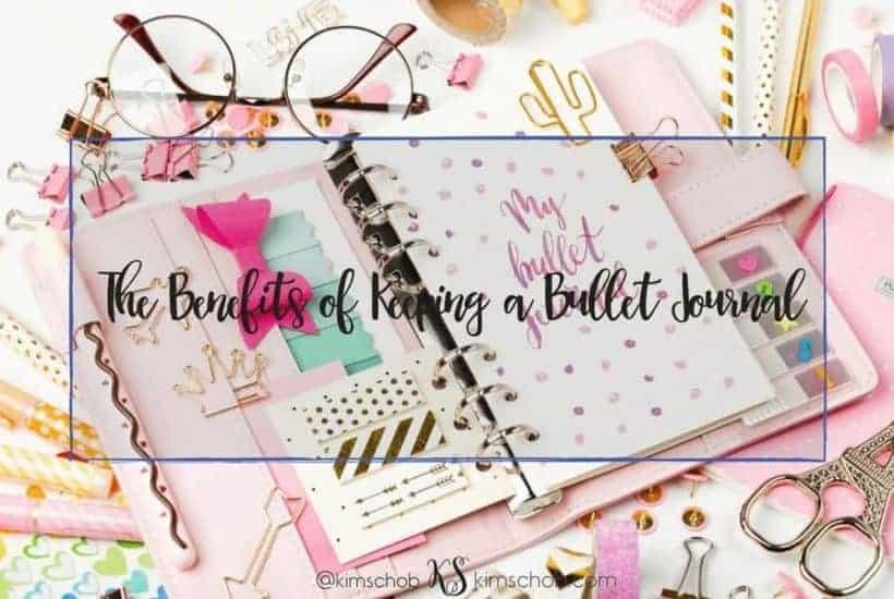 The Benefits of Keeping a Bullet Journal  #bulletjournal #organization #lifestyle   kimschob.com