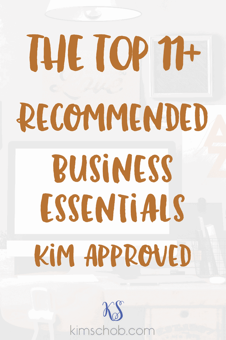 The Top 11+ Recommended Business Essentials, business tools, small business marketing, blogging tips | kimschob.com #WAHM #bloggingtips  #resources #blogging