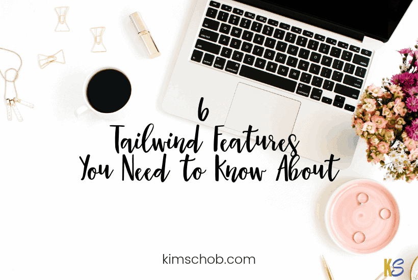 6 Tailwind Features You Need to Know About | kimschob.com