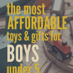 The Most Affordable Toys and Gifts for Boys Under 5 • Kim Schob