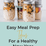 Easy Meal Prep Ideas For A Healthy New Year • Kim Schob