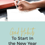 Good Habits to Start in the New Year | kimschob.com