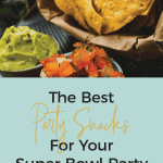 The Best Party Snacks for Your Super Bowl Party | kimschob.com