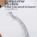Transverse Myelitis what you need to know about | kimschob.com